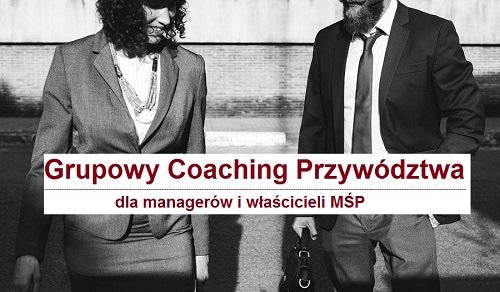 Grupowy coaching przywództwa dla managerów, właścicieli małych i średnich firm, liderów organizacji pozarządowych.
